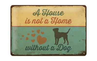 PfotenSchild Blechschild A House is not a Home